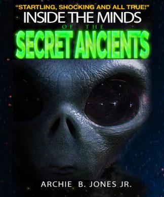 Archie B Jones Inside The Minds Of Secret Ancients