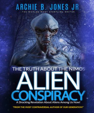 Archie B Jones The Nimos Alien Conspiracy