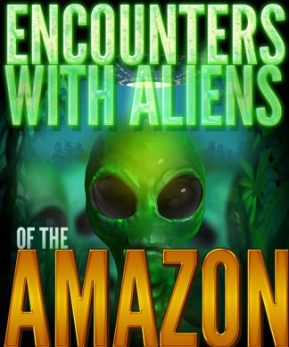Encounters Aliens In The Amazon