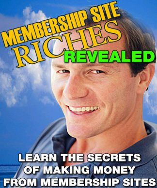Membership Site Riches Revealed